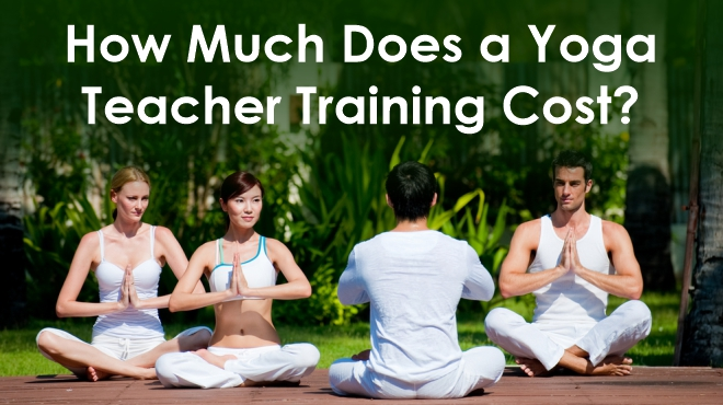 How Much Does a Yoga Teacher Training Cost